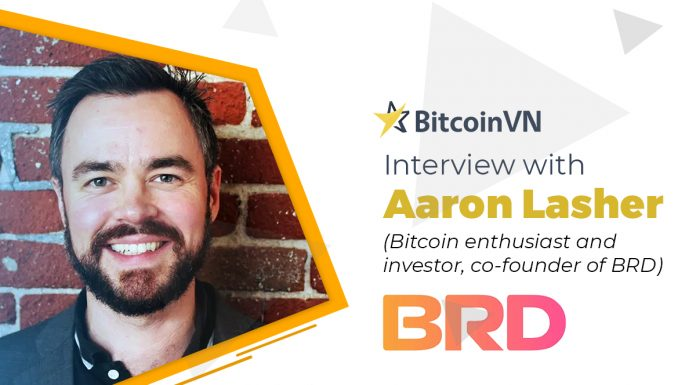 Interview with Aaron Lasher (Bitcoin enthusiast and investor, co-founder of BRD)
