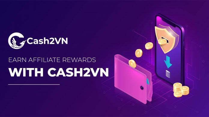 How to earn Affiliate rewards with Cash2VN